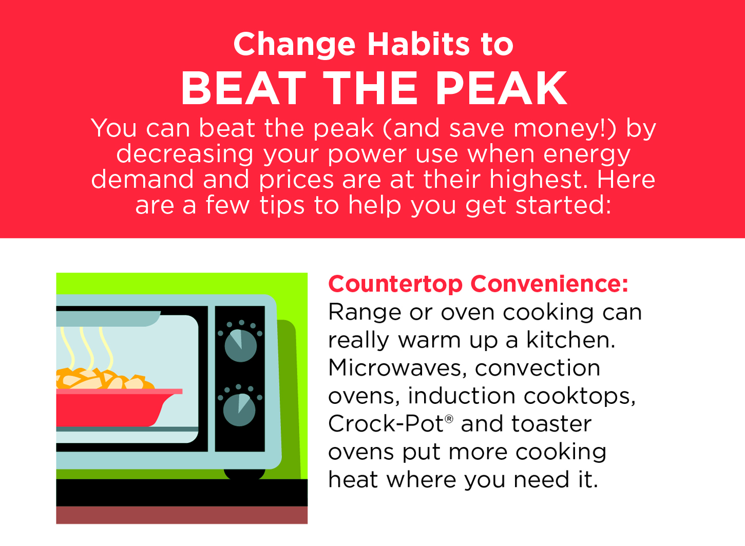 Choose meals that don't contribute heat to your home